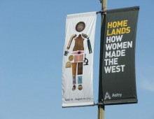 Autry Museum: Home Lands